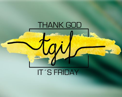 Thank God It´s Friday – TGIF